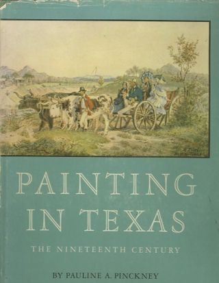 PAINTING IN TEXAS.; The Nineteenth Century. Pauline A. Pinckney