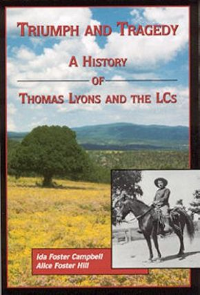 TRIUMPH AND TRAGEDY.; A History of Tom Lyons & the LCs. Ida Foster Campbell, Alice Foster Hill