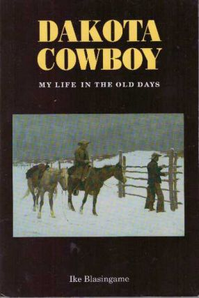 DAKOTA COWBOY.; My Life in the Old Days. Ike Blasingame