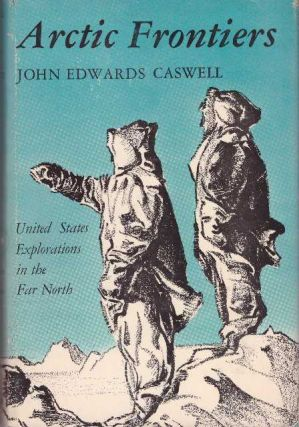 ARCTIC FRONTIERS. John Edwards Caswell