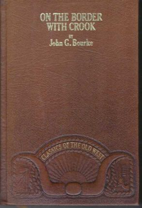 ON THE BORDER WITH CROOK. John G. Bourke