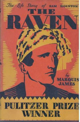 THE RAVEN.; The Life Story of Sam Houston. Marquis James