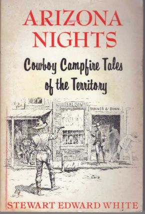ARIZONA NIGHTS.; Cowboy Campfire Tales of the Territory. Stewart Edward White
