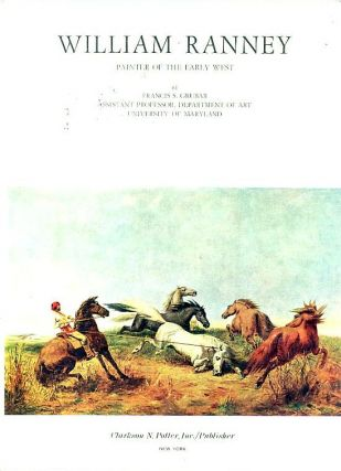 WILLIAM RANNEY.; Painter of the Early West. Francis S. Grubar