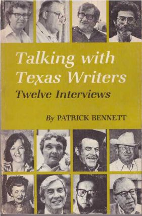 TALKING WITH TEXAS WRITERS.; Twelve Interviews. Patrick Bennett