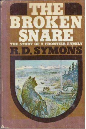 THE BROKEN SNARE.; the Story of A Frontier Family. R. D. Symons