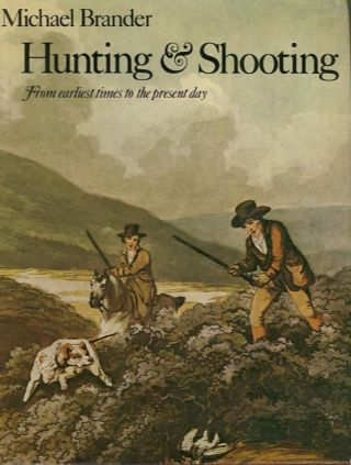 HUNTING & SHOOTING.; From Earliest Times to the Present. Michael Brander