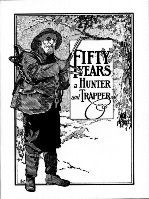FIFTY YEARS A HUNTER AND TRAPPER. A. R. Harding, ed